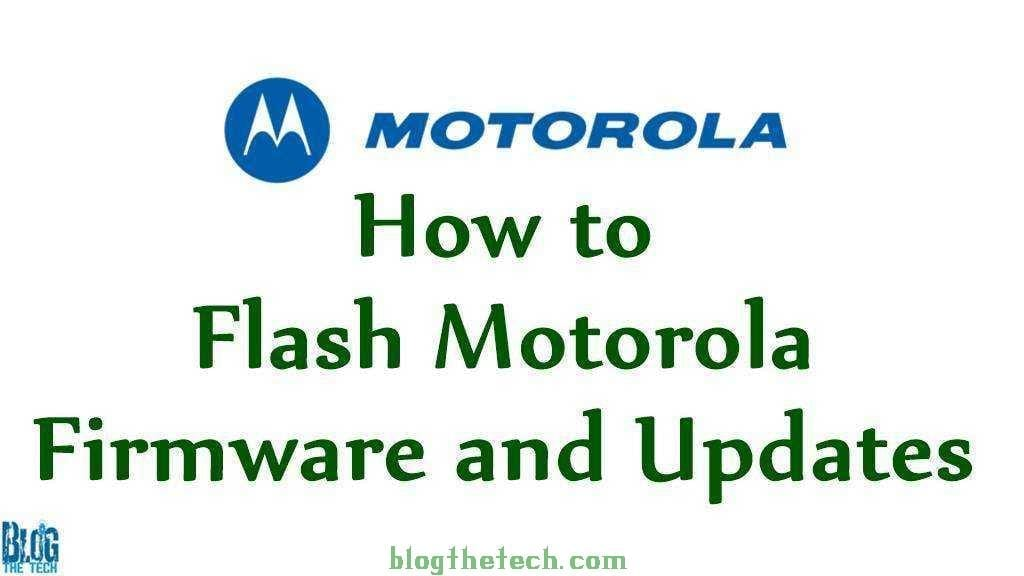 How to Flash Motorola Firmware and Updates